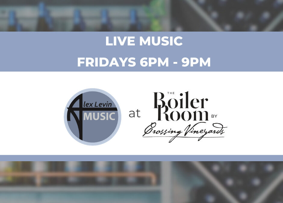 Live Music at The Boiler Room by Crossing Vineyards